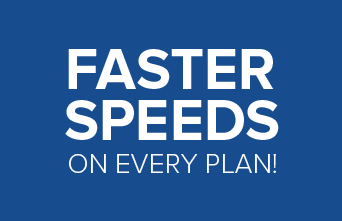 Faster Speeds on Every Plan!
